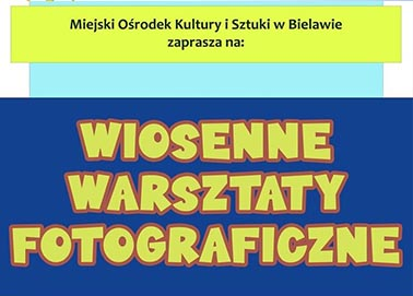 Plakat WIOSENNE WARSZTATY FOTOGRAFICZNE - miniaturka