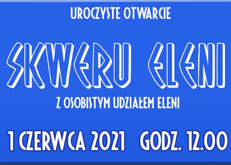 Plakat informacyjny - otwarcie SKWERU ELENI - miniaturka